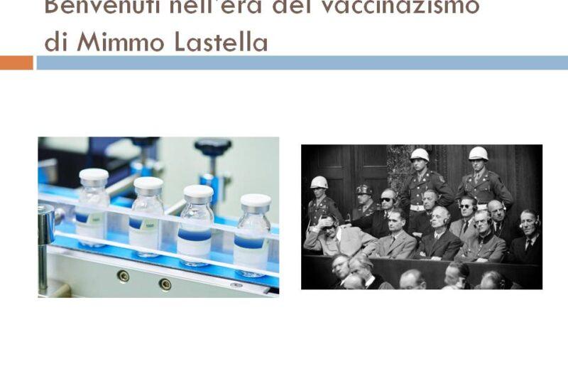 Benvenuti nell'era del vaccinazismo  Mimmo Lastella